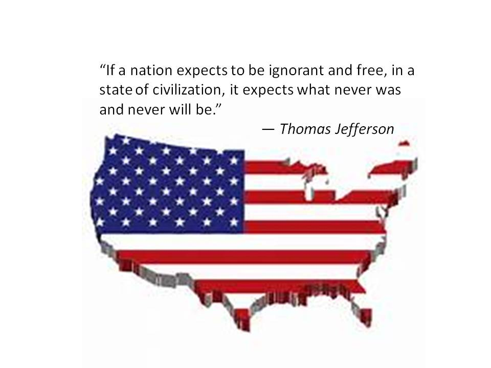 If a nation expects to be ignorant and free, in a state of civilization, it expects what never was and never will be.