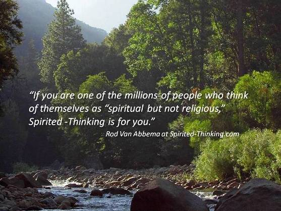 """If you are one of the millions of people who think of themselves as """"spiritual but not religious,"""" Spirited-Thinking is for you."""""""