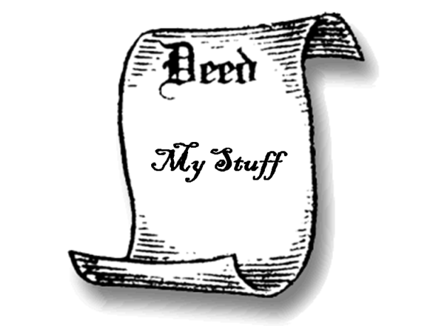Deed to my stuff - property quandary
