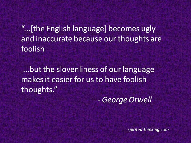 george orwell essay on politics and the english language Politics and the english language by george orwell in the followin g essay the englis h novelist and essayist george orwell (1903-50) atta cks what he consi ders the.