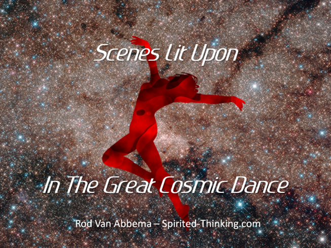 Scenes Lit Upon In The Great Cosmic Dance ""